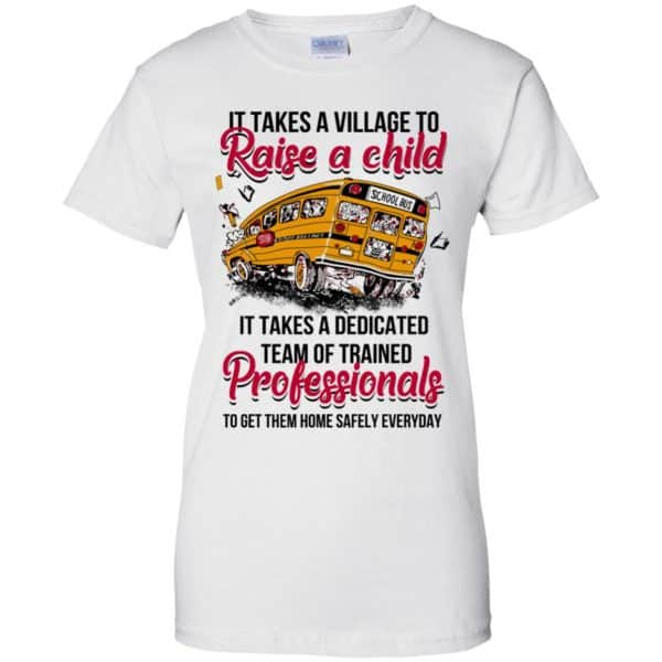 It Takes A Village To Raise A Child It Takes A Dedicated Team Of Trained Professionals To Get Them Home Safely Everyday T-Shirts, Hoodie, Tank Apparel 13