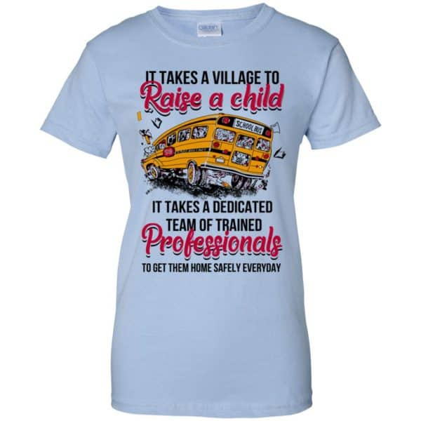It Takes A Village To Raise A Child It Takes A Dedicated Team Of Trained Professionals To Get Them Home Safely Everyday T-Shirts, Hoodie, Tank Apparel 14