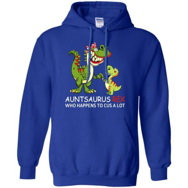 Auntsaurus Rex Who Happens To Cuss A Lot T-Shirts, Hoodie, Tank Apparel 10