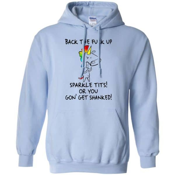 Unicorn: Back The Fuck Up Sparkle Tits Or You Gon' Get Shanked T-Shirts, Hoodie, Tank Apparel