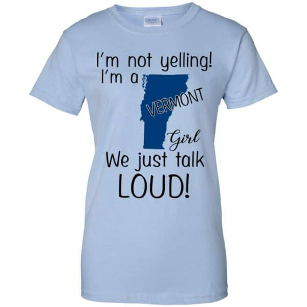 I'm Not Yelling I'm A Vermont Girl We Just Talk Loud T-Shirts, Hoodie, Tank Apparel 14