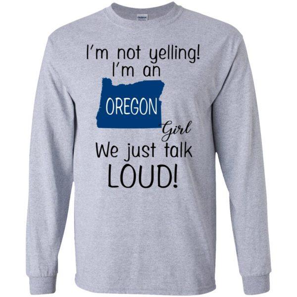 I'm Not Yelling I'm An Oregon Girl We Just Talk Loud T-Shirts, Hoodie, Tank Apparel 6
