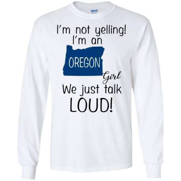 I'm Not Yelling I'm An Oregon Girl We Just Talk Loud T-Shirts, Hoodie, Tank Apparel 7