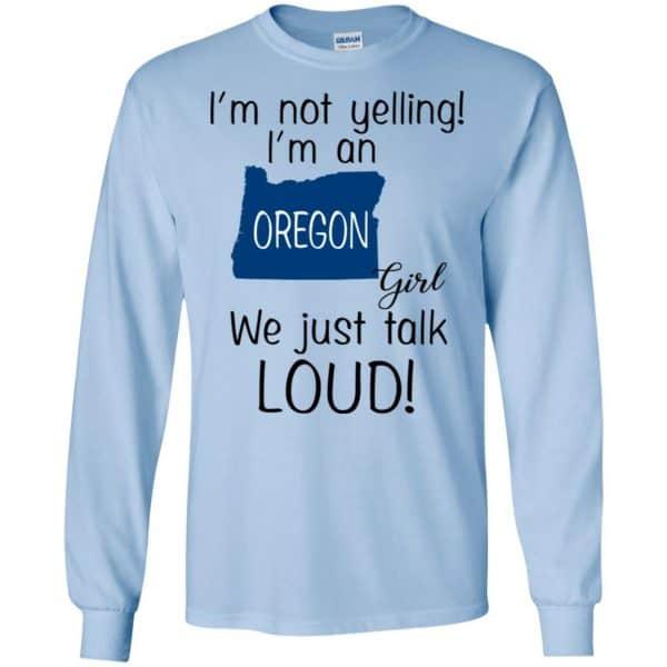 I'm Not Yelling I'm An Oregon Girl We Just Talk Loud T-Shirts, Hoodie, Tank Apparel 8