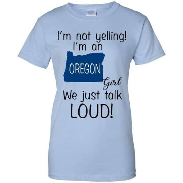 I'm Not Yelling I'm An Oregon Girl We Just Talk Loud T-Shirts, Hoodie, Tank Apparel 14