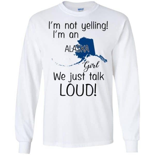 I'm Not Yelling I'm An Alaska Girl We Just Talk Loud T-Shirts, Hoodie, Tank Apparel 7