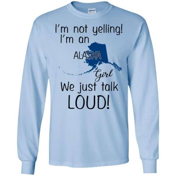 I'm Not Yelling I'm An Alaska Girl We Just Talk Loud T-Shirts, Hoodie, Tank Apparel 8