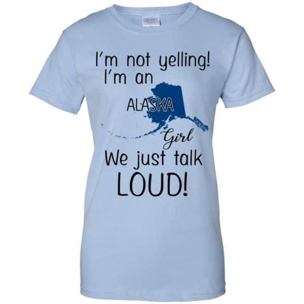 I'm Not Yelling I'm An Alaska Girl We Just Talk Loud T-Shirts, Hoodie, Tank Apparel 14