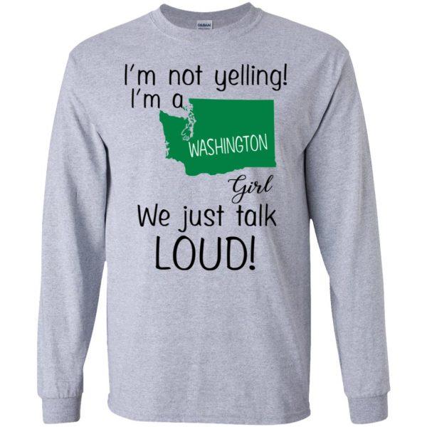 I'm Not Yelling I'm A Washington Girl We Just Talk Loud T-Shirts, Hoodie, Tank Apparel 6