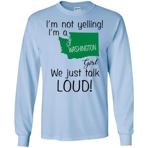 I'm Not Yelling I'm A Washington Girl We Just Talk Loud T-Shirts, Hoodie, Tank Apparel 8