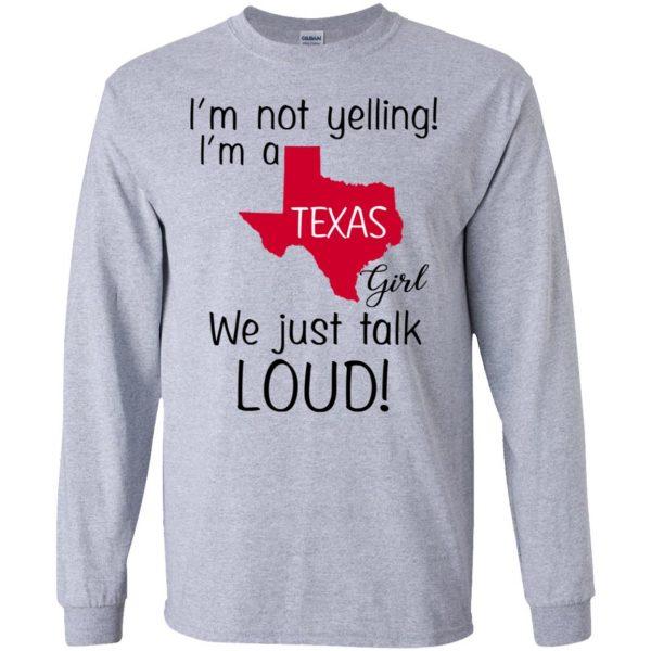 I'm Not Yelling I'm A Texas Girl We Just Talk Loud T-Shirts, Hoodie, Tank Apparel 6
