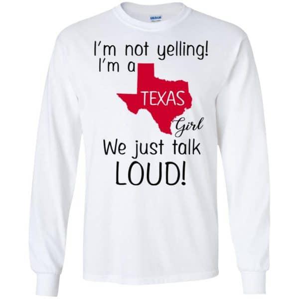 I'm Not Yelling I'm A Texas Girl We Just Talk Loud T-Shirts, Hoodie, Tank Apparel 7
