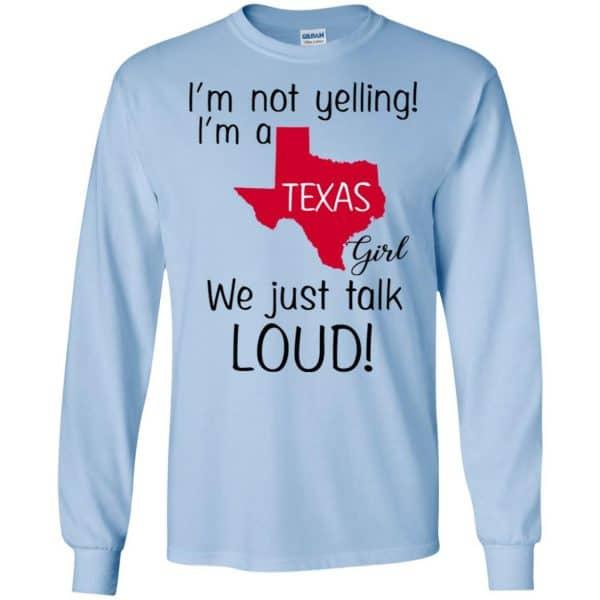 I'm Not Yelling I'm A Texas Girl We Just Talk Loud T-Shirts, Hoodie, Tank Apparel 8