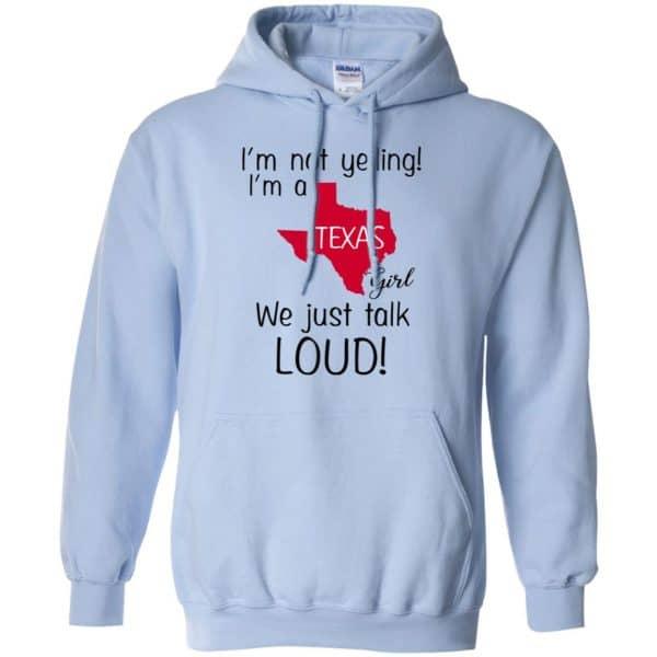 I'm Not Yelling I'm A Texas Girl We Just Talk Loud T-Shirts, Hoodie, Tank Apparel 11