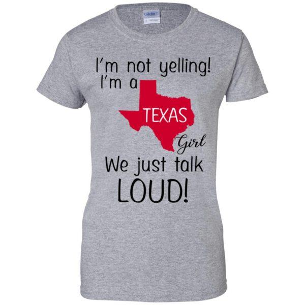 I'm Not Yelling I'm A Texas Girl We Just Talk Loud T-Shirts, Hoodie, Tank Apparel 12