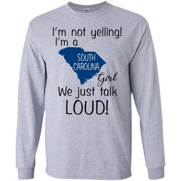 I'm Not Yelling I'm A South Carolina Girl We Just Talk Loud T-Shirts, Hoodie, Tank Apparel 6