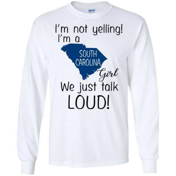 I'm Not Yelling I'm A South Carolina Girl We Just Talk Loud T-Shirts, Hoodie, Tank Apparel 7