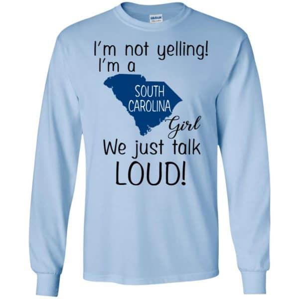 I'm Not Yelling I'm A South Carolina Girl We Just Talk Loud T-Shirts, Hoodie, Tank Apparel 8