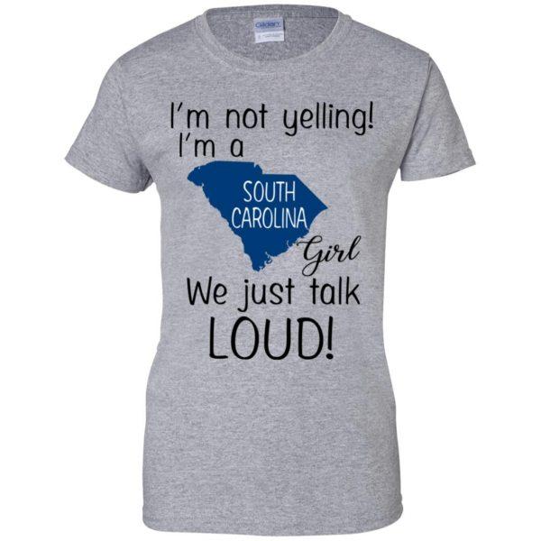 I'm Not Yelling I'm A South Carolina Girl We Just Talk Loud T-Shirts, Hoodie, Tank Apparel 12