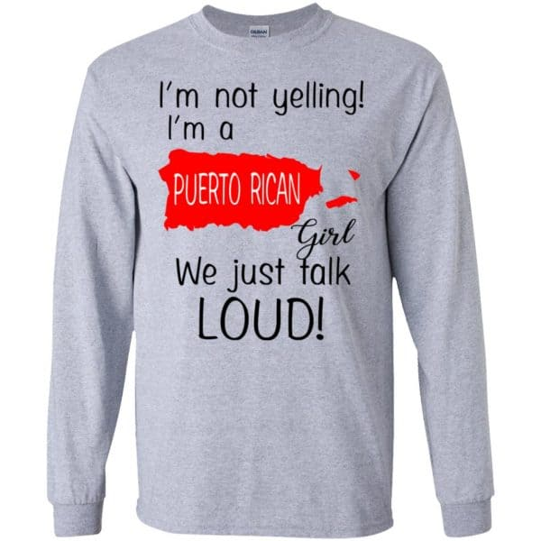 I'm Not Yelling I'm A Puerto Rican Girl We Just Talk Loud T-Shirts, Hoodie, Tank Apparel 6