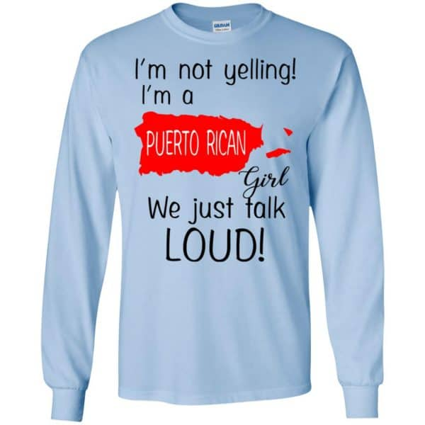I'm Not Yelling I'm A Puerto Rican Girl We Just Talk Loud T-Shirts, Hoodie, Tank Apparel 8