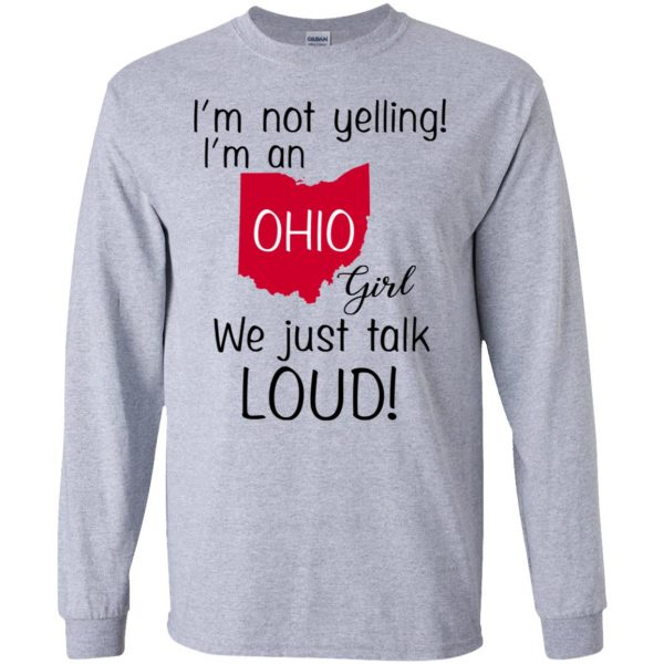 I'm Not Yelling I'm An Ohio Girl We Just Talk Loud T-Shirts, Hoodie, Tank Apparel 6