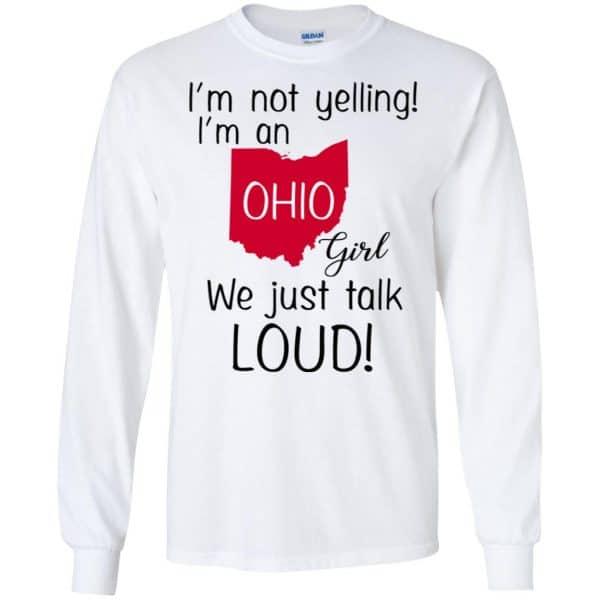 I'm Not Yelling I'm An Ohio Girl We Just Talk Loud T-Shirts, Hoodie, Tank Apparel 7