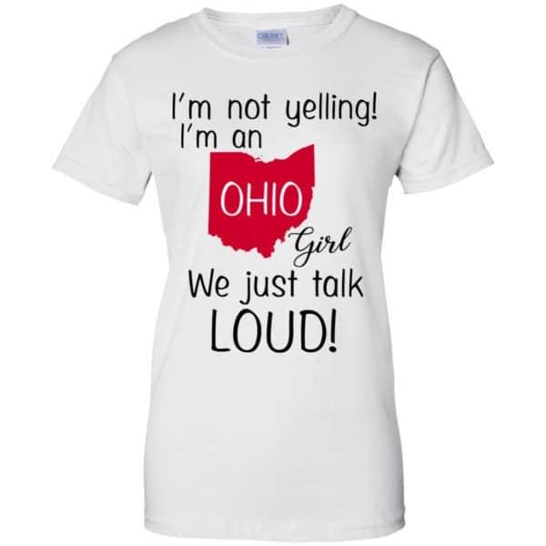 I'm Not Yelling I'm An Ohio Girl We Just Talk Loud T-Shirts, Hoodie, Tank Apparel 13