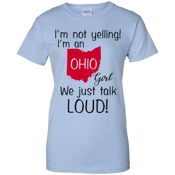 I'm Not Yelling I'm An Ohio Girl We Just Talk Loud T-Shirts, Hoodie, Tank Apparel 14