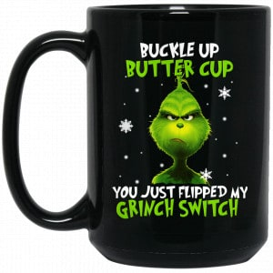 The Grinch: Buckle Up Butter Cup You Just Flipped My Grinch Switch Mug Coffee Mugs 2