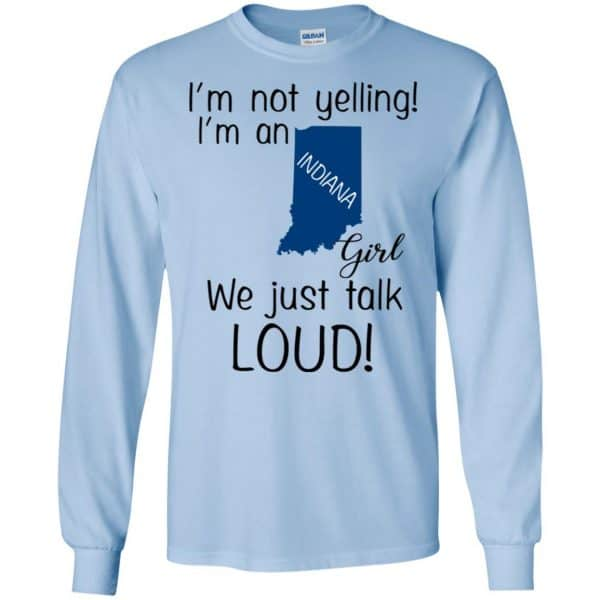 I'm Not Yelling I'm An Indiana Girl We Just Talk Loud T-Shirts, Hoodie, Tank Apparel 8