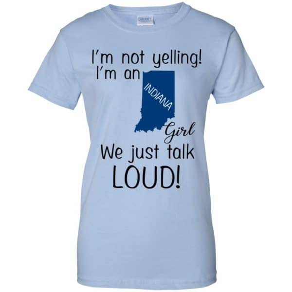 I'm Not Yelling I'm An Indiana Girl We Just Talk Loud T-Shirts, Hoodie, Tank Apparel 14
