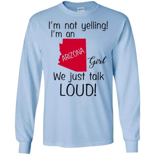 I'm Not Yelling I'm An Arizona Girl We Just Talk Loud T-Shirts, Hoodie, Tank Apparel 8