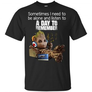 Sometimes I Need To Be Alone And Listen To A Day To Remember Shirt, Hoodie, Tank Apparel
