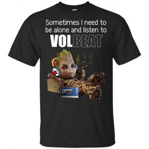Sometimes I Need To Be Alone And Listen To Volbeat Shirt, Hoodie, Tank Apparel