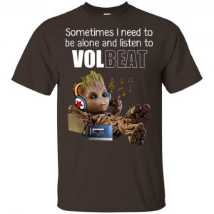 Sometimes I Need To Be Alone And Listen To Volbeat Shirt, Hoodie, Tank Apparel 2