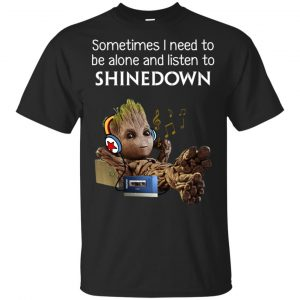 Sometimes I Need To Be Alone And Listen To Shinedown Shirt, Hoodie, Tank