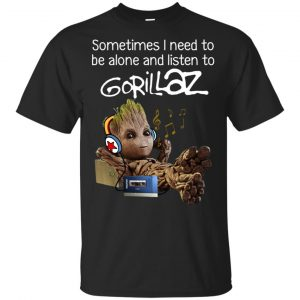 Sometimes I Need To Be Alone And Listen To Gorillaz Shirt, Hoodie, Tank