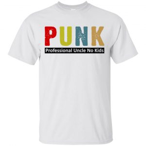 Punk Professional Uncle No Kids T-Shirts, Hoodie, Tank