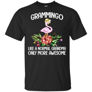 Grammingo Like A Normal Grandma Only More Awesome T-Shirts, Hoodie, Tank