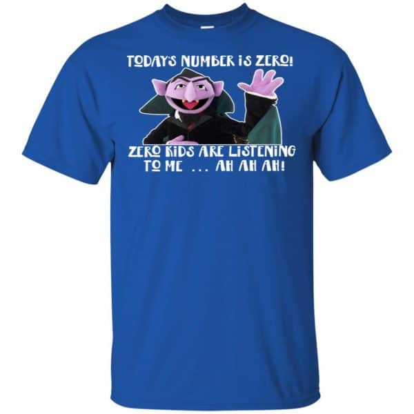 Count von Count – Today's Number is Zero Zero Kids Are Listening To Me T-Shirts, Hoodie, Tank Apparel