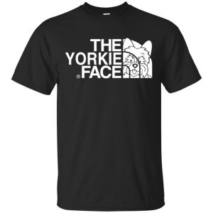 Yorkie T-Shirts, The Yorkie Face T-Shirts, Hoodie, Tank Apparel