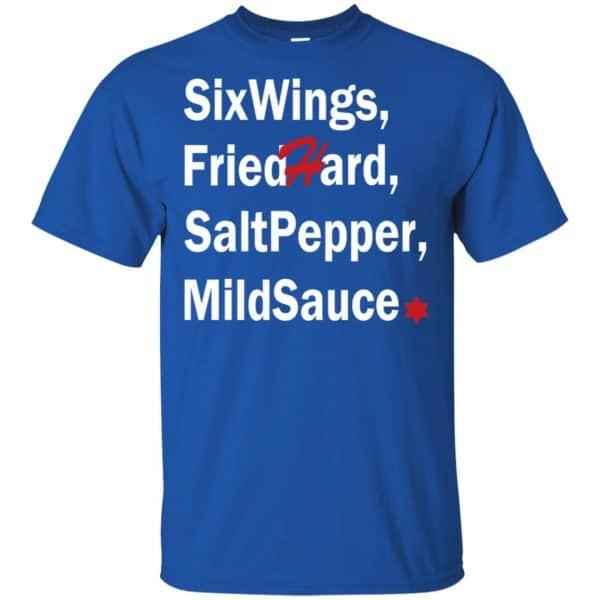 Six Wings, Fried Hard, Salt Pepper Mild Sauce T-Shirts, Hoodie, Tank Apparel 5