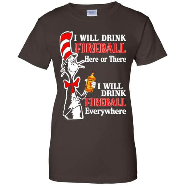 I Will Drink Fireball Here Or There I Will Drink Fireball Everywhere T-Shirts, Hoodie, Tank Apparel