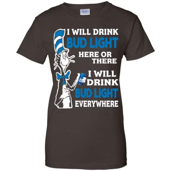 Dr Seuss: I Will Drink Bud Light Here Or There I Will Drink Bud Light Everywhere T-Shirts, Hoodie, Tank Apparel