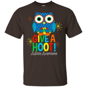 Autism Awareness: Give A Hoot T-Shirts, Hoodie, Tank Apparel
