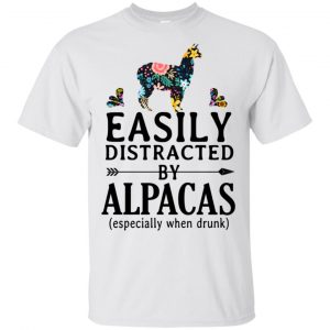 Easily Distracted By Alpacas Especially When Drunk T-Shirts, Hoodie, Tank Apparel 2