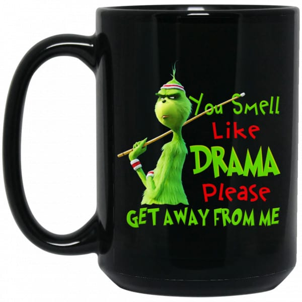 The Grinch: You Smell Like Drama Please Get Away From Me Mug Coffee Mugs