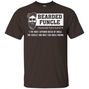 Bearded Funcle The Most Superior Breed Of Uncle The Coolest And Most Fun Uncle Known T-Shirts, Hoodie, Tank Apparel