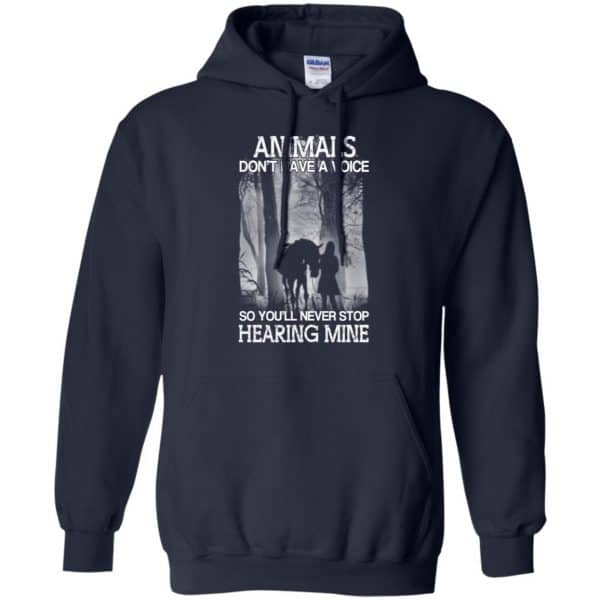 Animals Don't Have A Voice So You'll Never Stop Hearing Mine T-Shirts, Hoodie, Tank Apparel 8